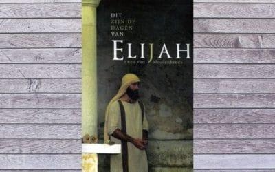 Dit zijn de dagen van Elijah – Anco van Moolenbroek