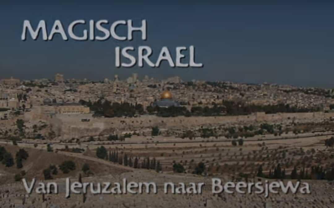 Magisch Israël 1/3 – Van Jeruzalem naar Beersjewa