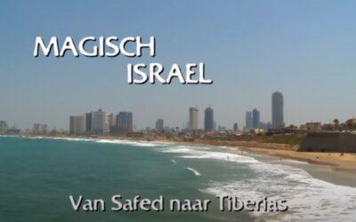 Magisch Israel 2/3 – Van Safed naar Tiberias