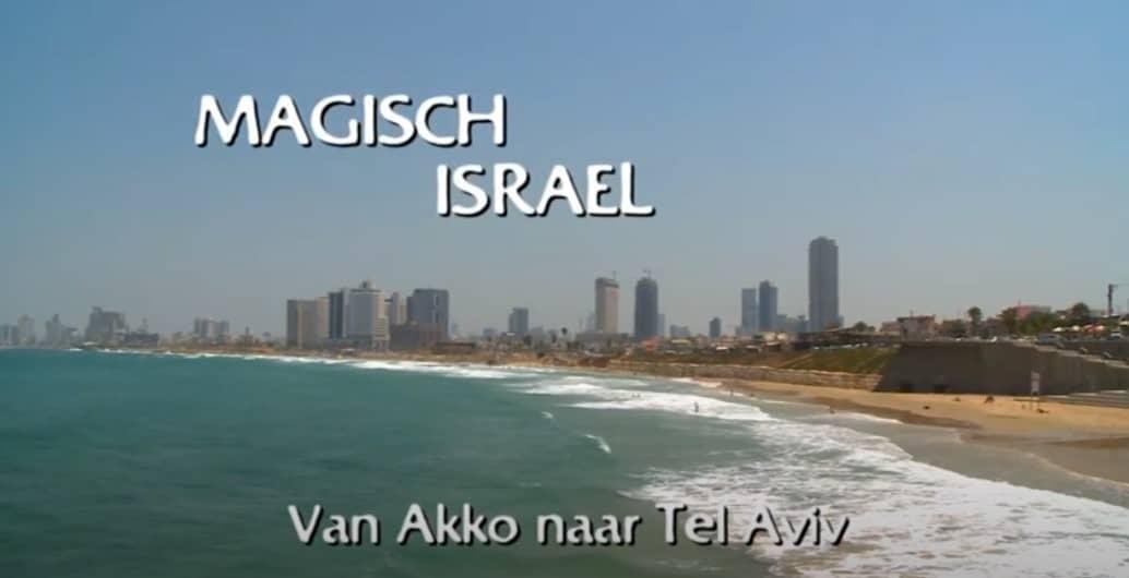 Magisch Israel 3/3 – Van Akko naar Tel Aviv
