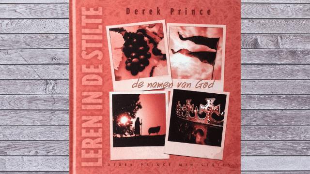 Leren in de stilte – De namen van God – Derek Prince