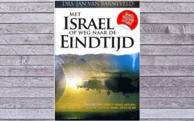 Met Israel op weg naar de Eindtijd – Jan van Barneveld